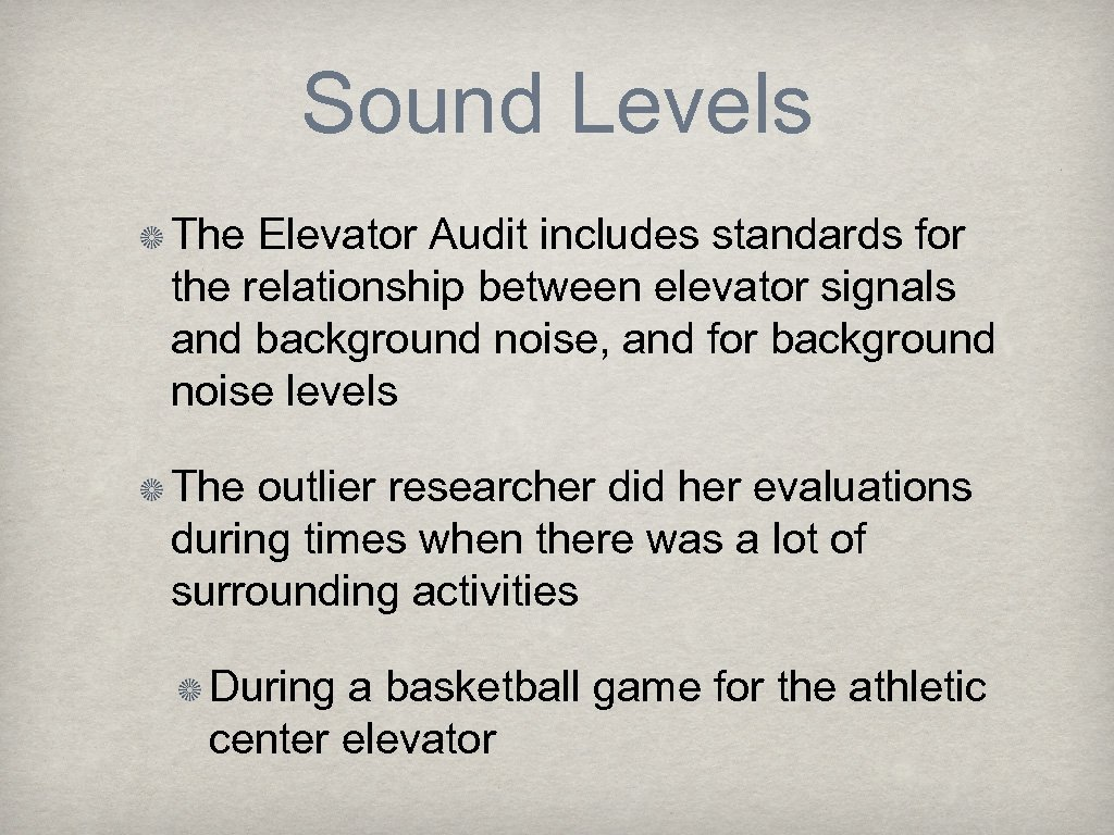 Sound Levels The Elevator Audit includes standards for the relationship between elevator signals and