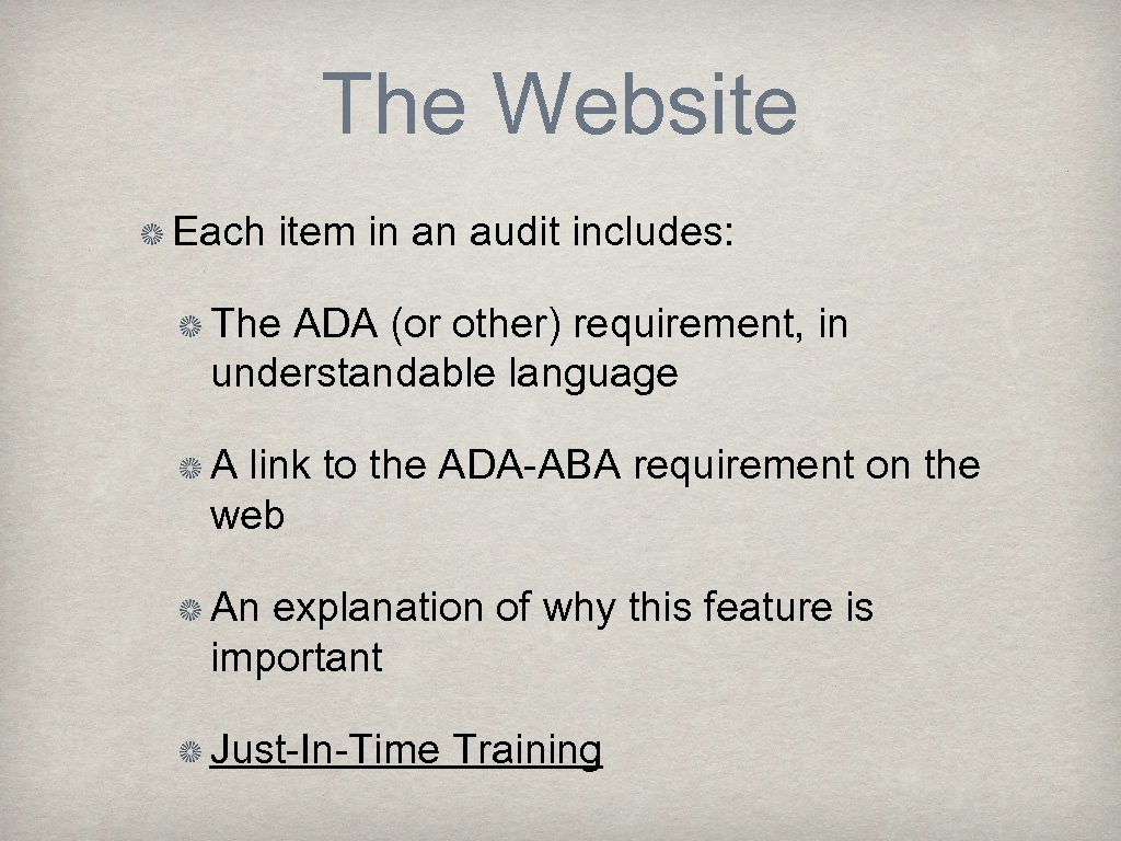 The Website Each item in an audit includes: The ADA (or other) requirement, in