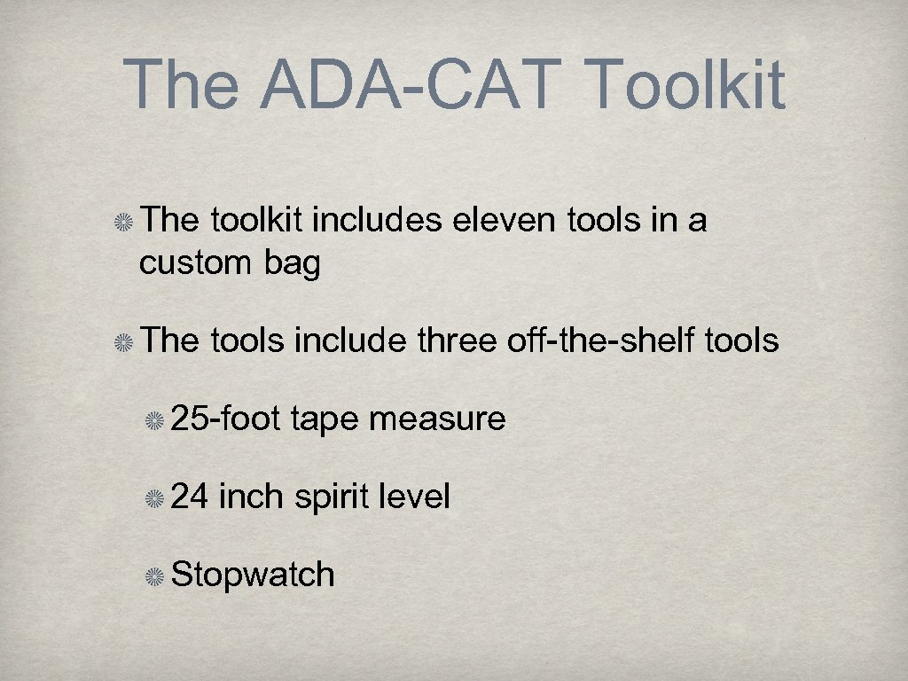 The ADA-CAT Toolkit The toolkit includes eleven tools in a custom bag The tools