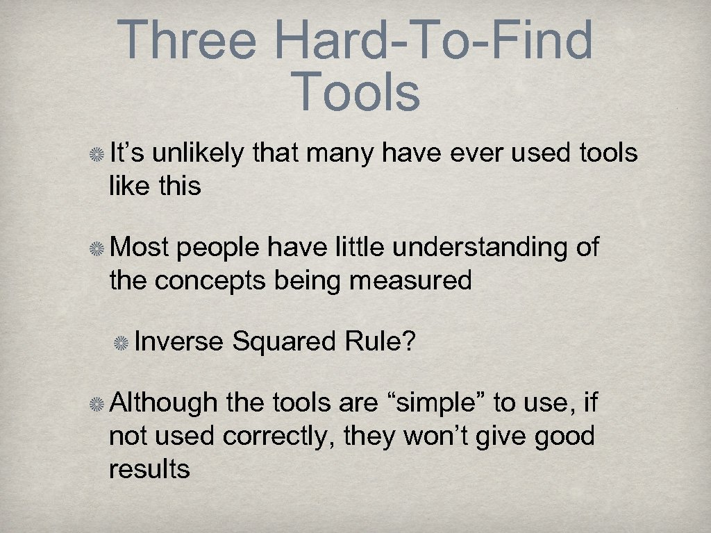 Three Hard-To-Find Tools It's unlikely that many have ever used tools like this Most