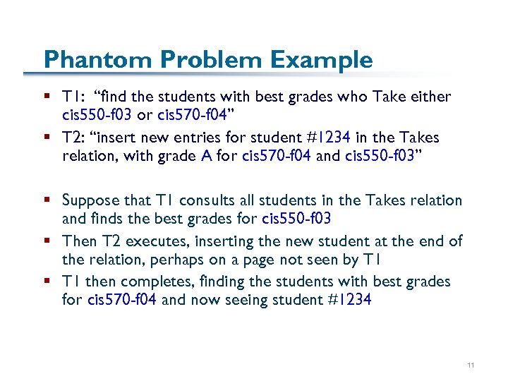 "Phantom Problem Example § T 1: ""find the students with best grades who Take"