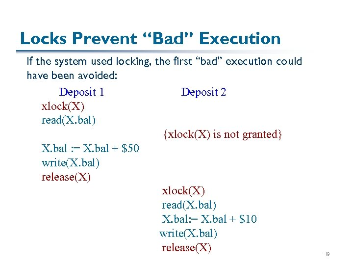 "Locks Prevent ""Bad"" Execution If the system used locking, the first ""bad"" execution could"