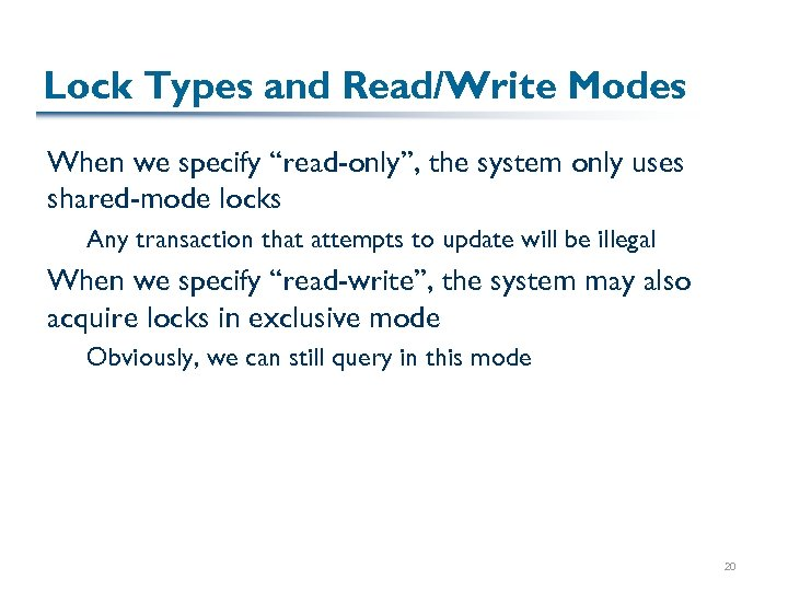 "Lock Types and Read/Write Modes When we specify ""read-only"", the system only uses shared-mode"