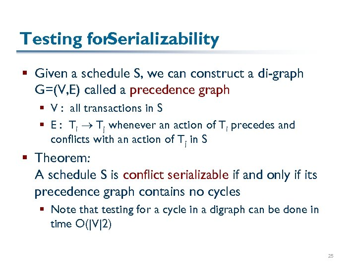 Testing for Serializability § Given a schedule S, we can construct a di-graph G=(V,