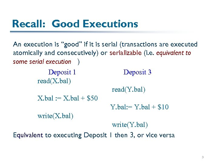 "Recall: Good Executions An execution is ""good"" if it is serial (transactions are executed"