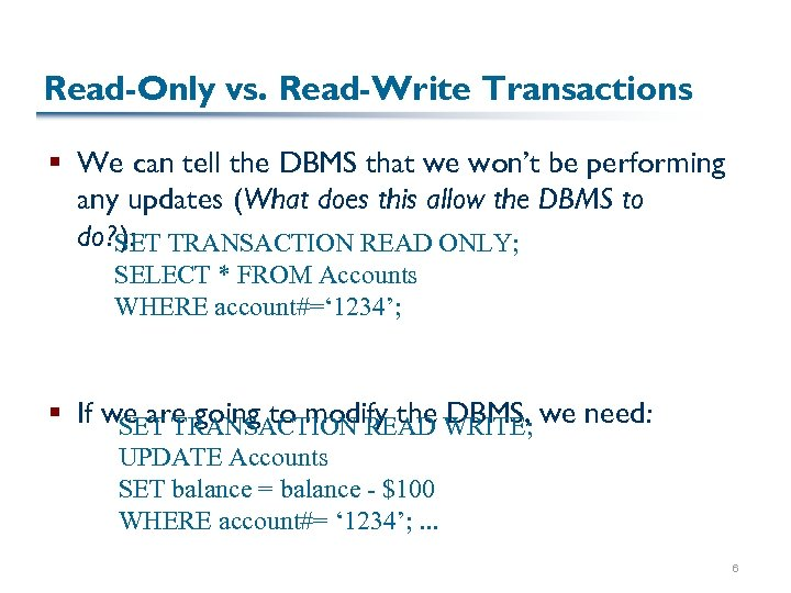 Read-Only vs. Read-Write Transactions § We can tell the DBMS that we won't be
