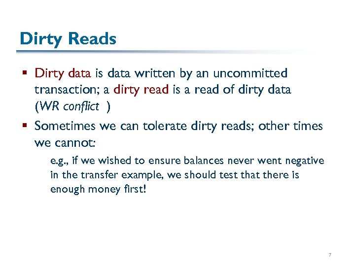 Dirty Reads § Dirty data is data written by an uncommitted transaction; a dirty