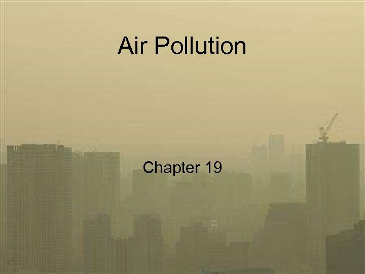 Air Pollution Chapter 19
