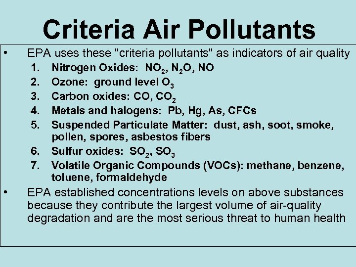 Criteria Air Pollutants • EPA uses these