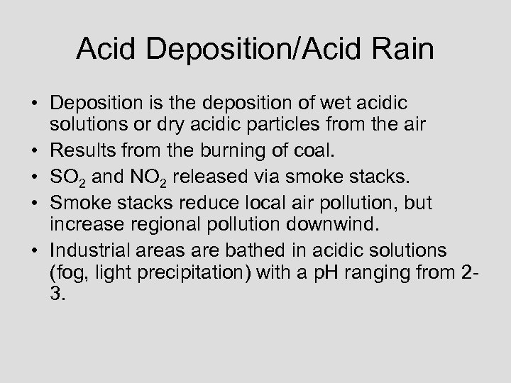 Acid Deposition/Acid Rain • Deposition is the deposition of wet acidic solutions or dry