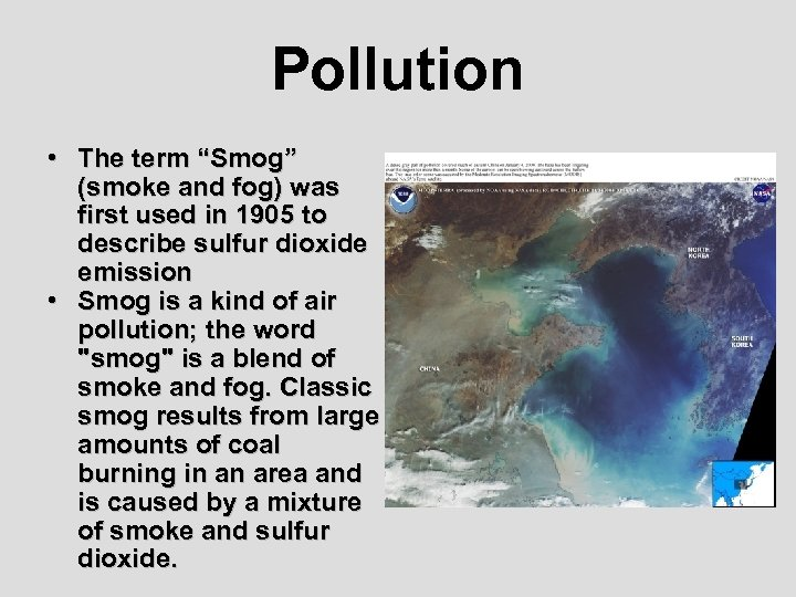 "Pollution • The term ""Smog"" (smoke and fog) was first used in 1905 to"
