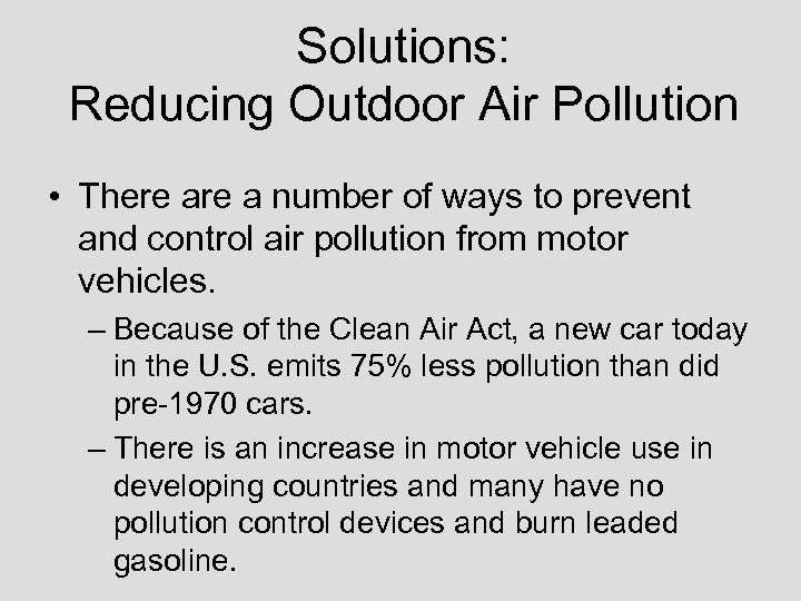 Solutions: Reducing Outdoor Air Pollution • There a number of ways to prevent and