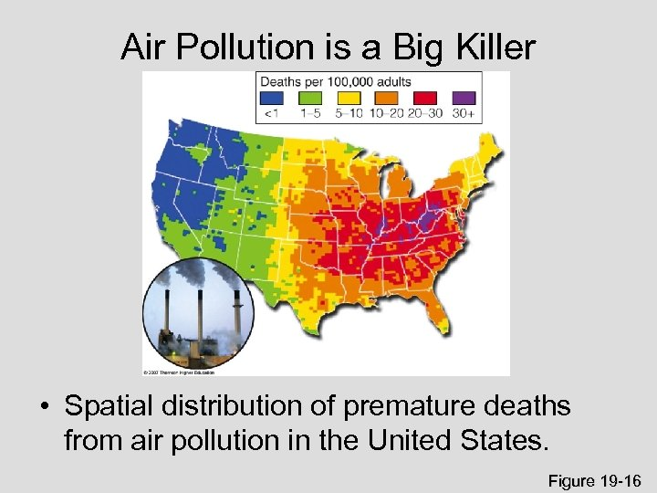 Air Pollution is a Big Killer • Spatial distribution of premature deaths from air