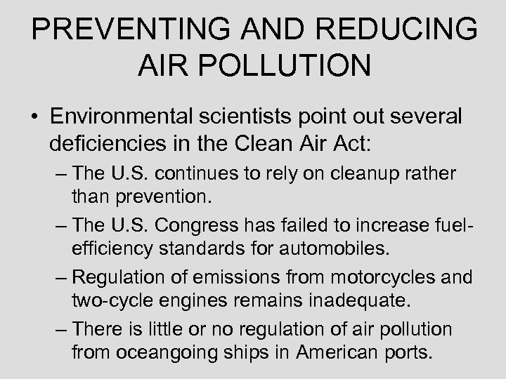 PREVENTING AND REDUCING AIR POLLUTION • Environmental scientists point out several deficiencies in the