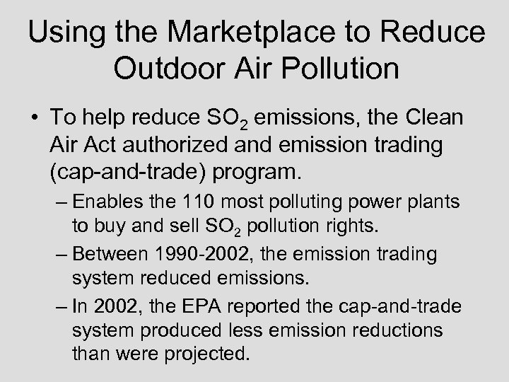 Using the Marketplace to Reduce Outdoor Air Pollution • To help reduce SO 2