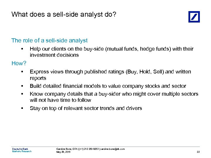 What does a sell-side analyst do? The role of a sell-side analyst § Help
