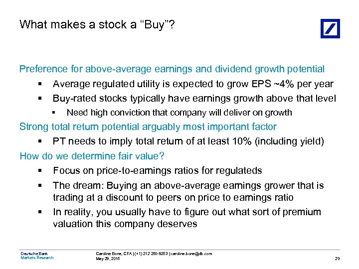 "What makes a stock a ""Buy""? Preference for above-average earnings and dividend growth potential"