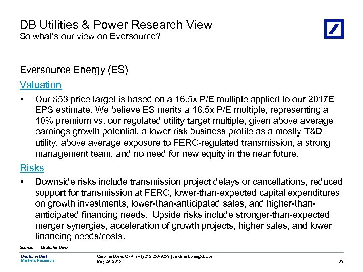 DB Utilities & Power Research View So what's our view on Eversource? Eversource Energy