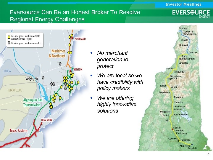 Investor Meetings Eversource Can Be an Honest Broker To Resolve Regional Energy Challenges •