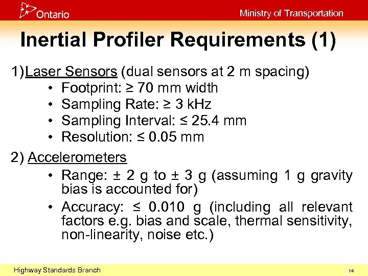 Ministry of Transportation Inertial Profiler Requirements (1) 1) Laser Sensors (dual sensors at 2
