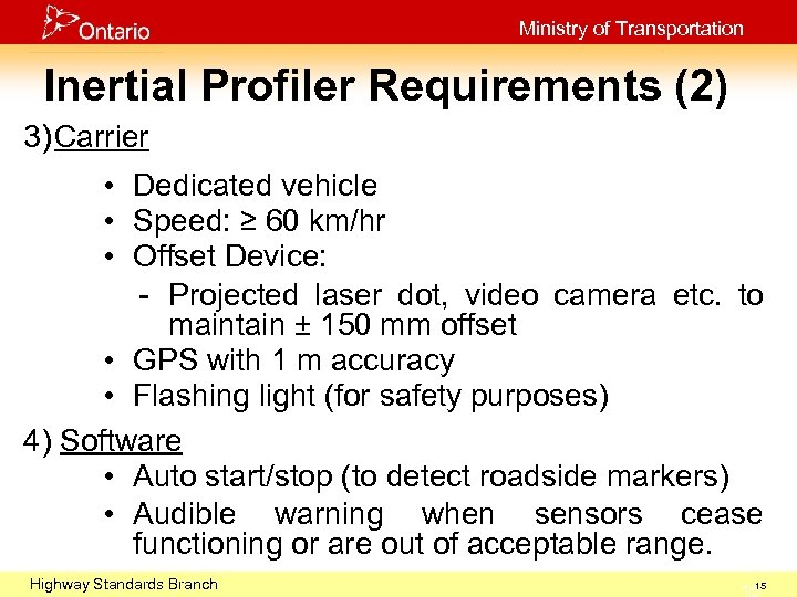 Ministry of Transportation Inertial Profiler Requirements (2) 3) Carrier • Dedicated vehicle • Speed: