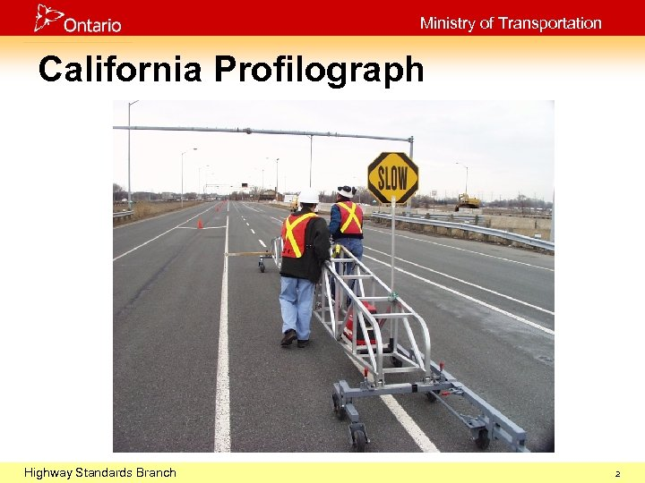 Ministry of Transportation California Profilograph Highway 2003 October 29, Standards Branch 2