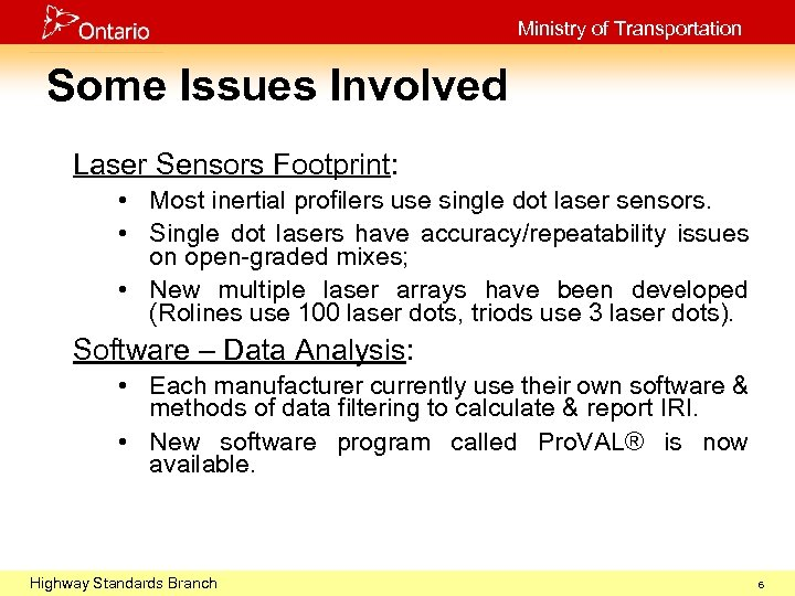 Ministry of Transportation Some Issues Involved Laser Sensors Footprint: • Most inertial profilers use