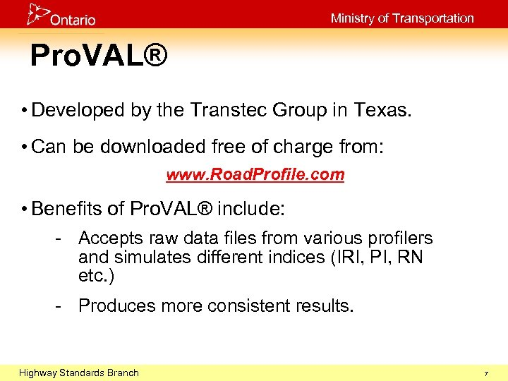 Ministry of Transportation Pro. VAL® • Developed by the Transtec Group in Texas. •