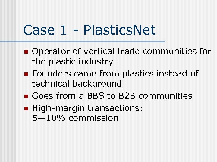 Case 1 - Plastics. Net n n Operator of vertical trade communities for the