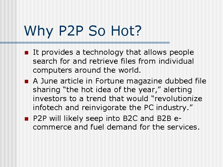 Why P 2 P So Hot? n n n It provides a technology that