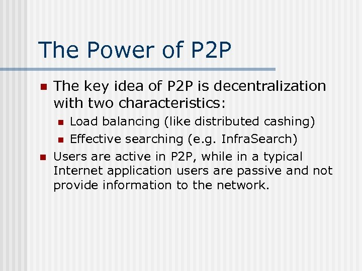 The Power of P 2 P n The key idea of P 2 P