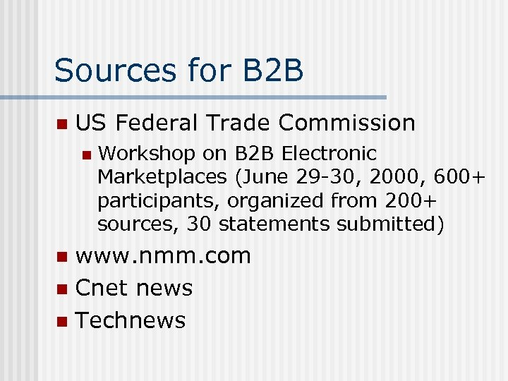 Sources for B 2 B n US Federal Trade Commission n Workshop on B