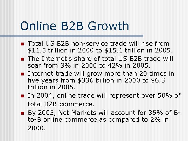 Online B 2 B Growth n n n Total US B 2 B non-service