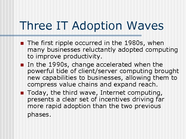 Three IT Adoption Waves n n n The first ripple occurred in the 1980