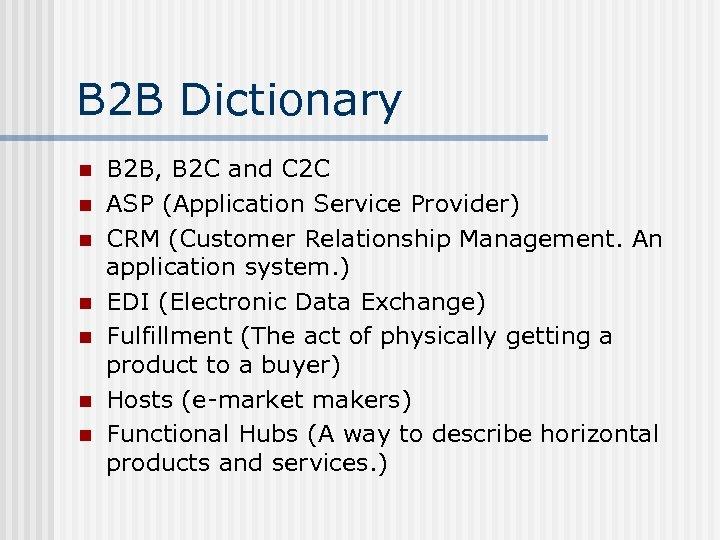 B 2 B Dictionary n n n n B 2 B, B 2 C