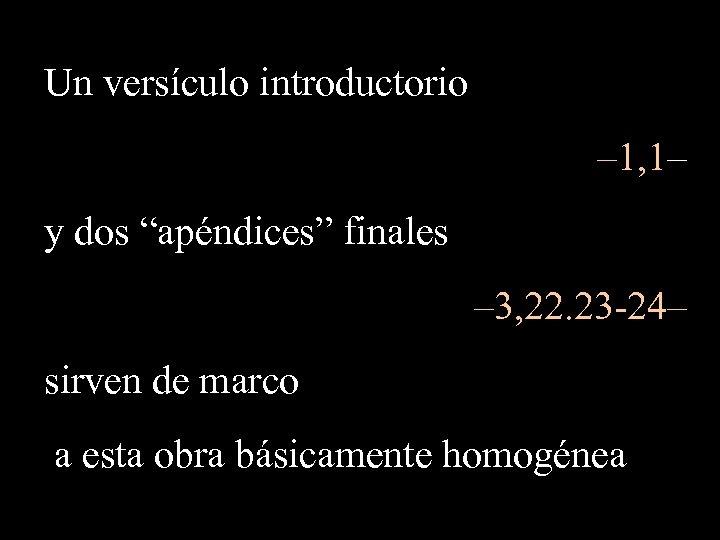 """Un versículo introductorio – 1, 1– y dos """"apéndices"""" finales – 3, 22. 23"""
