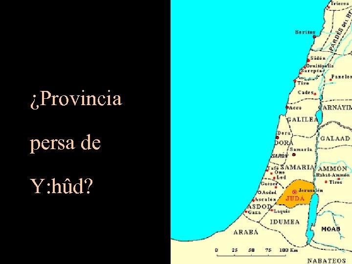 ¿Provincia persa de Y: hûd?
