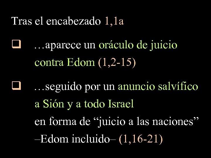 , 16 -21 Tras el encabezado 1, 1 a q …aparece un oráculo de
