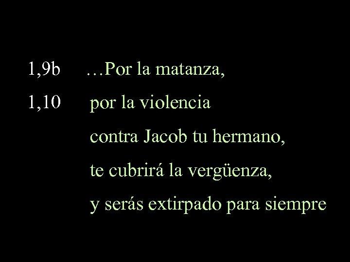 1, 9 b …Por la matanza, 1, 10 por la violencia contra Jacob tu