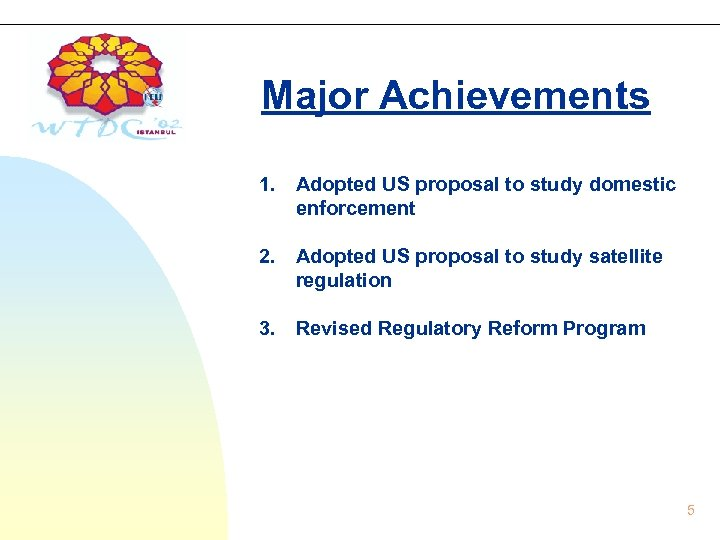 Major Achievements 1. Adopted US proposal to study domestic enforcement 2. Adopted US proposal