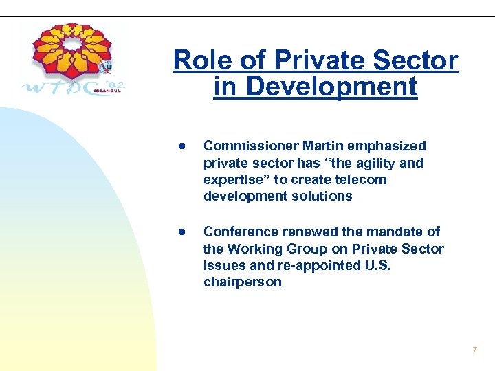 "Role of Private Sector in Development Commissioner Martin emphasized private sector has ""the agility"