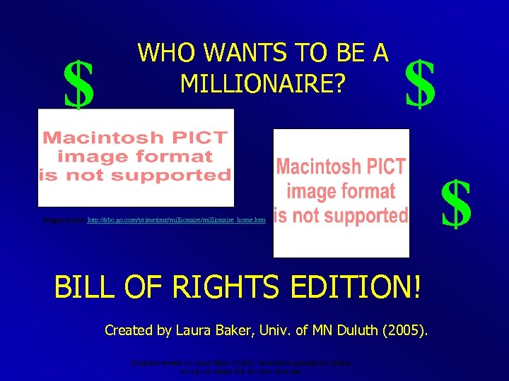 $ WHO WANTS TO BE A MILLIONAIRE? $ Images source: http: //abc. go. com/primetime/millionaire_home.