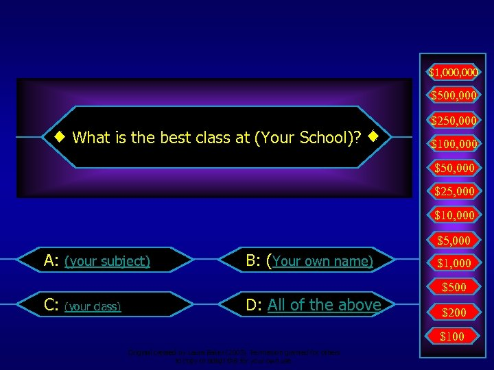 $1, 000 $500, 000 $250, 000 What is the best class at (Your School)?