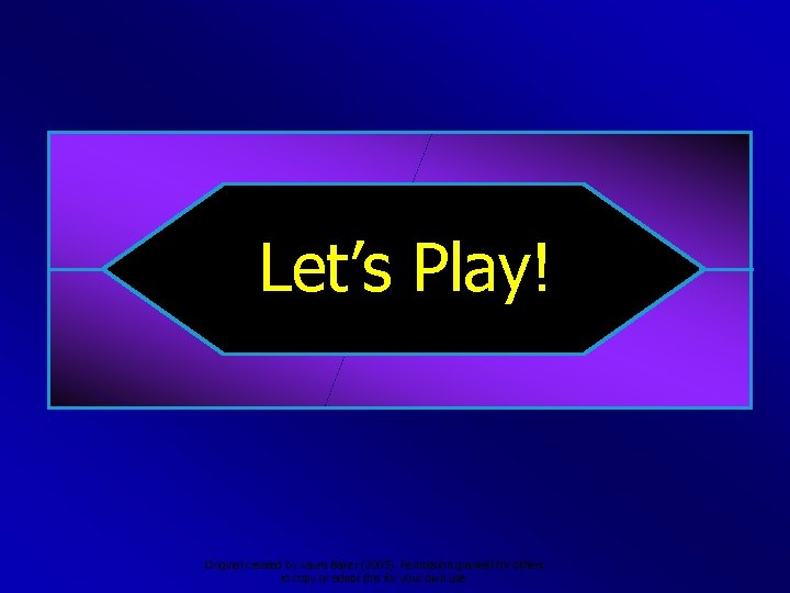 Let's Play! Original created by Laura Baker (2005). Permission granted for others to copy