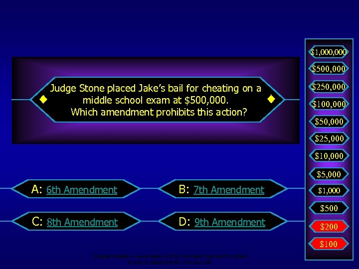 $1, 000 $500, 000 Judge Stone placed Jake's bail for cheating on a middle