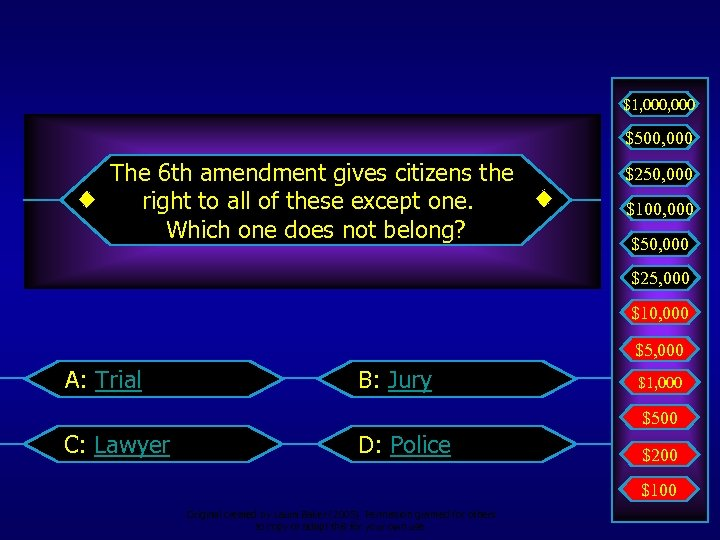 $1, 000 $500, 000 The 6 th amendment gives citizens the right to all
