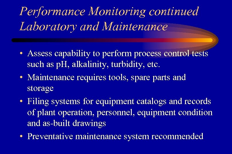 Performance Monitoring continued Laboratory and Maintenance • Assess capability to perform process control tests
