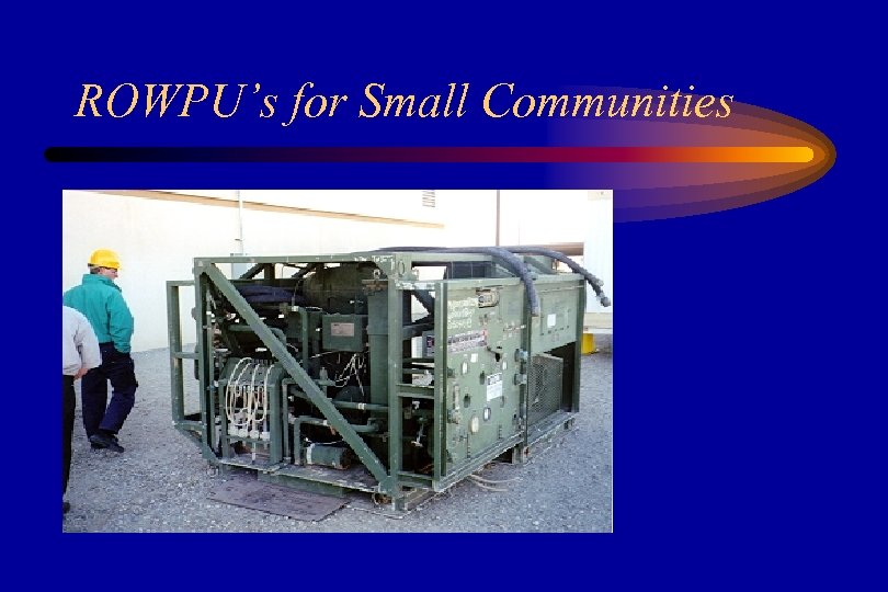 ROWPU's for Small Communities