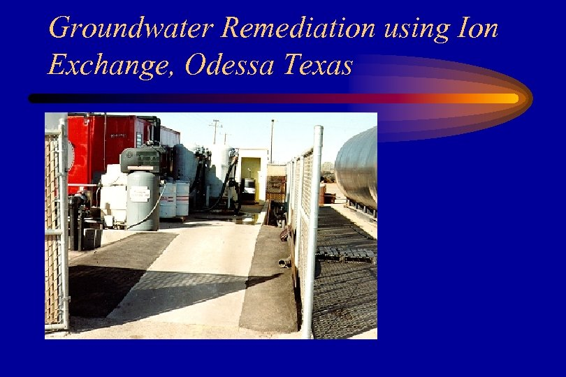 Groundwater Remediation using Ion Exchange, Odessa Texas
