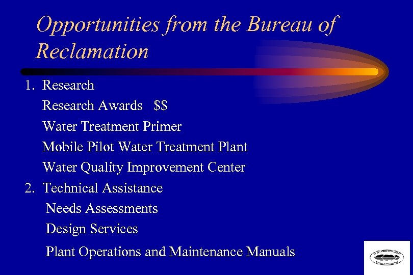 Opportunities from the Bureau of Reclamation 1. Research Awards $$ Water Treatment Primer Mobile